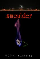Smoulder #1- Smoulder Series by Casey Carlisle sml