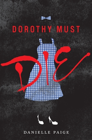 Dorothy Must Die Book Review by Casey Carlisle