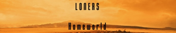 LONERS Homeworld Excerpt Title by Casey Carlisle