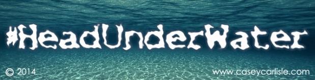 Head Under Water by Casey Carlisle