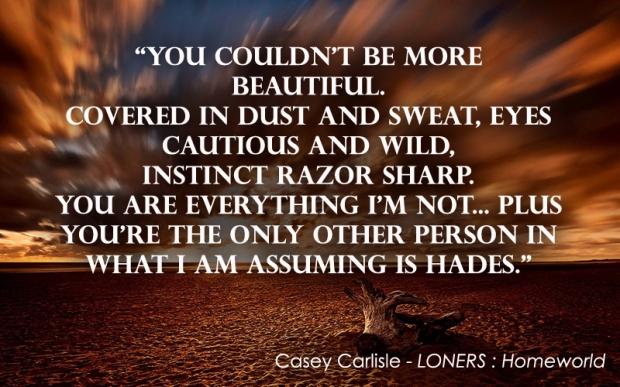LONERS Homeworld Quote 03 by Casey Carlisle.jpg