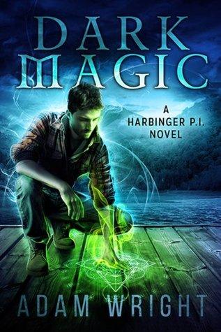 Dark Magic (#3 Harbinger PI) Book Review Pic 01 by Casey Carlilse