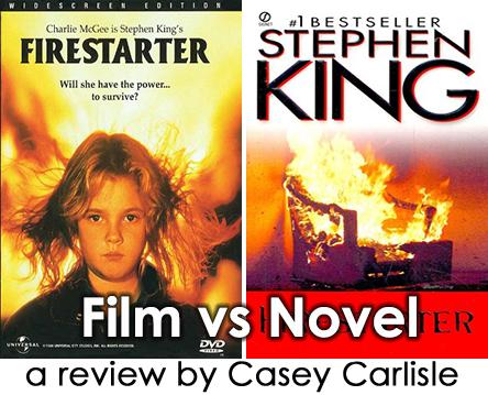 Firestarter Film vs Novel by Casey Carlisle