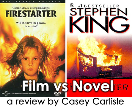 Firestarter Film vs Novel by Casey Carlisle