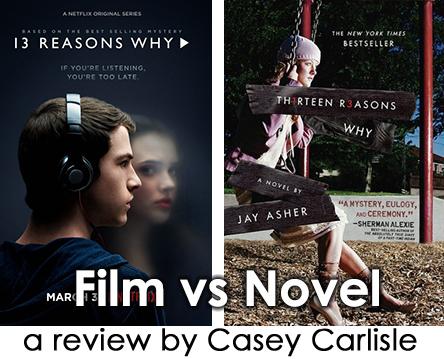 Thirteen Reasons Why Film vs Novel Pic 01 by Casey Carlisle