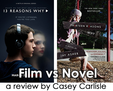 Thirteen Reasons Why Film vs Novel Pic 01 by Casey Carlisle