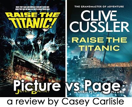 Raise the Titanic Picture vs Page Pic 01 by Casey Carlisle